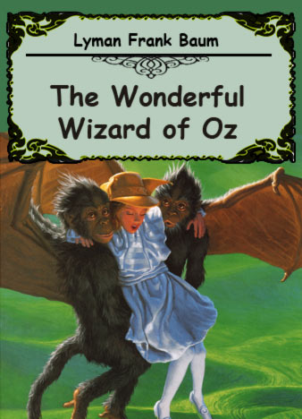 The Wonderful Wizard of Oz by Lyman Frank Baum