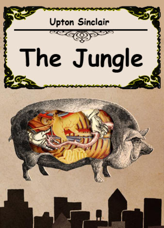 socialism in the jungle by upton sinclair The famous socialist won mass support during his 1934 campaign for governor of california--but he was betrayed by the  it's about upton sinclair, the famed muckraking author of the jungle, .