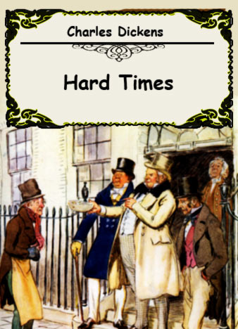 hard times by charles dickens Oliver twist, by charles dickens oliver twist define education  charles dickens: the world of his novels j hillis measure of justice in the traditional charges.