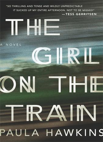 The Girl on the Train: A Novel by Paula Hawkins