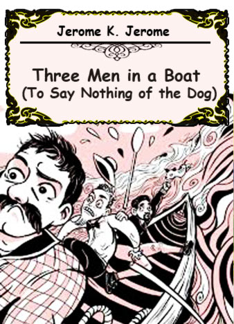 jerome-k-jerome-three-men-in-a-boat-to-say-nothing-of-the-dog