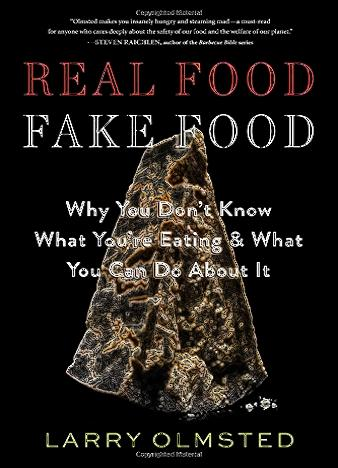 real-food-fake-food-by-larry-olmsted-1