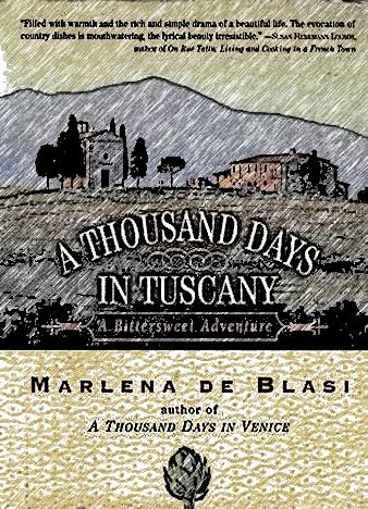 a-thousand-days-in-tuscany-a-bittersweet-adventure-by-marlena-de-blasi