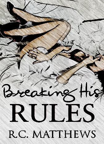 breaking-his-rules-by-r-c-matthews