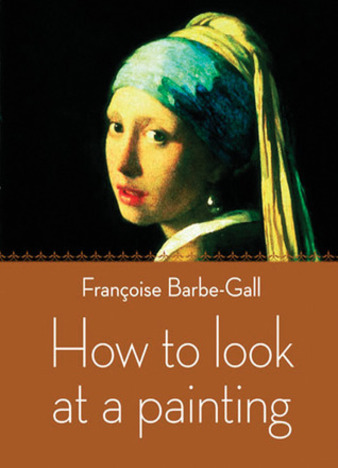 How to look at a painting by Françoise Barbe-Gall epub