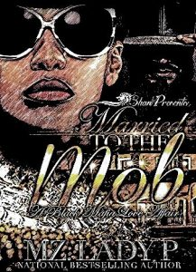 Married to the Mob: A Black Mafia Love Affair by Mz. Lady P