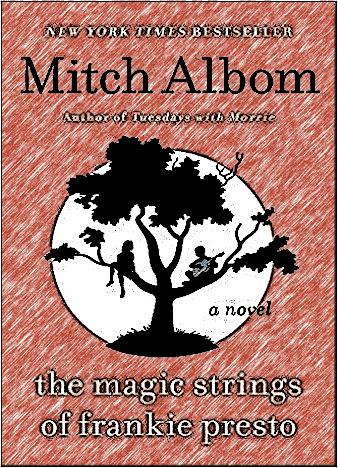 The Magic Strings of Frankie Presto: A Novel - Kindle edition by Mitch Albom