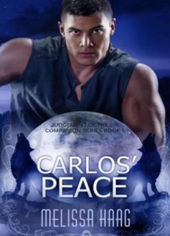 Carlos' Peace by Melissa Haag