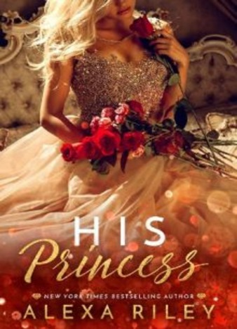 His Princess by Alexa Riley