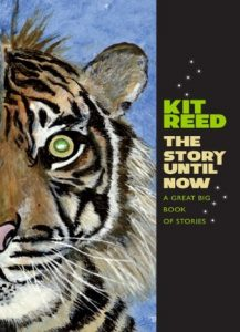 The Story Until Now A Great Big Book of Stories by Kit Reed