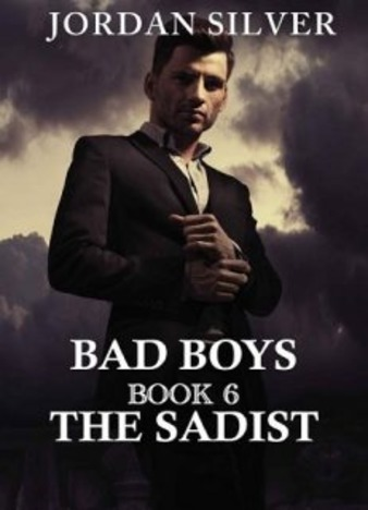 The Sadist (Bad Boys Book 6) by Jordan Silver