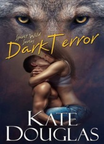 Dark Terror (Spirit Wild Book 5) by Kate Douglas