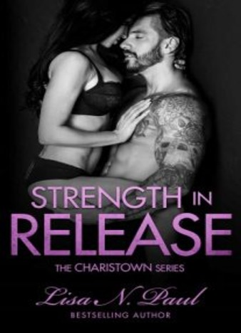 Strength in Release by Lisa N. Paul