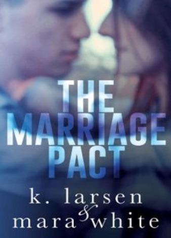 The Marriage Pact by K. Larsen, Mara White