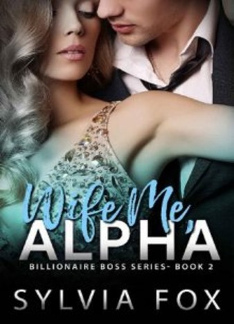 Wife Me, Alpha by Sylvia Fox