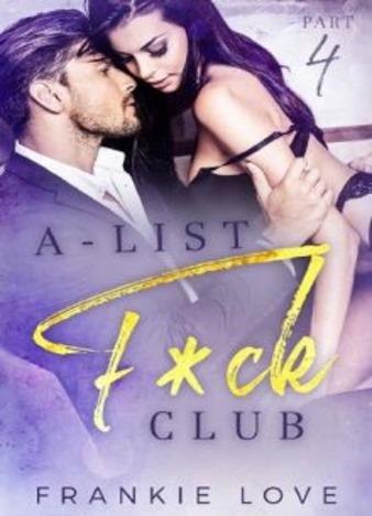 A-List Fck Club, Vol. 4 by Frankie Love