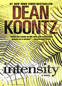 Intensity. A Novel By Dean Koontz