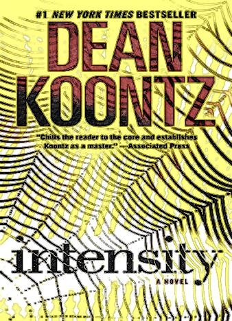 Intensity. A Novel By Dean Koontz