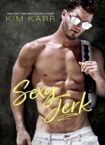 Sexy Jerk by Kim Karr