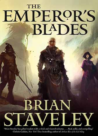 The Emperor's Blades (Chronicle of the Unhewn Throne #1) by Brian Staveley