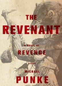 The Revenant A Novel of Revenge by Michael Punke