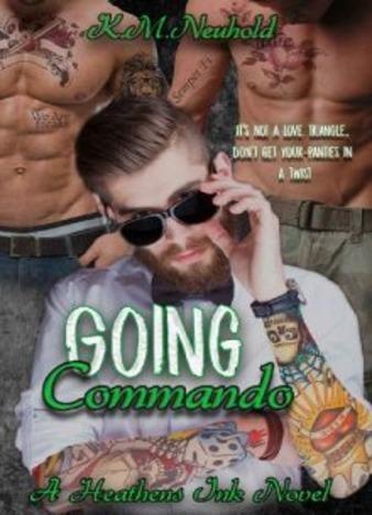 Going Commando by K.M. Neuhold