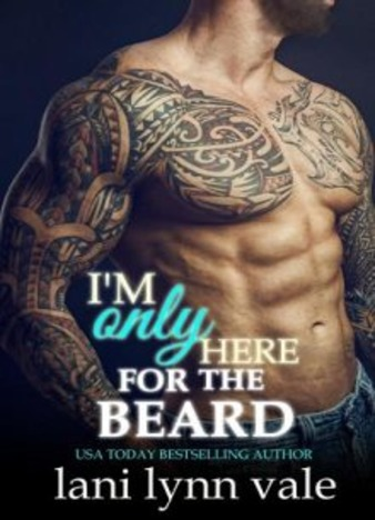 I'm Only Here for the Beard by Lani Lynn Vale