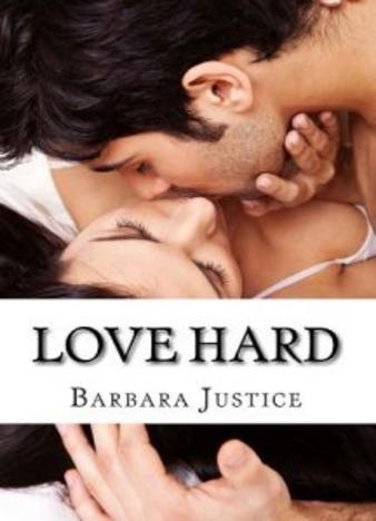 Love Hard by Barbara Justice