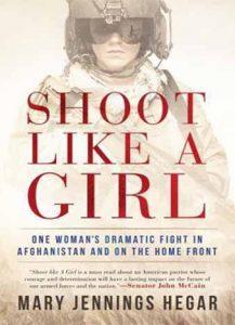 Shoot Like a Girl - Mary Jennings Hegar
