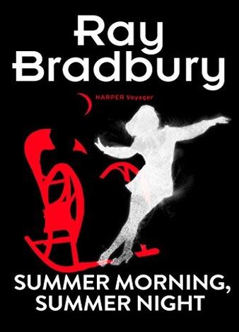 Summer Morning, Summer Night by Ray Bradbury