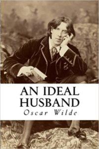 An ideal husband by Oscar Wilde