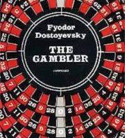 The Gambler by Fyodor Dostoyevsky