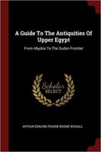 A Guide to the Antiquities of Egypt by Arthur Weigall