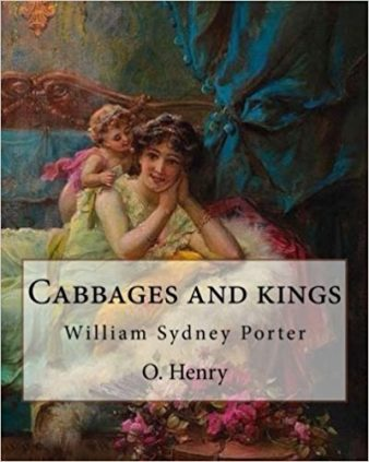 Cabbages and Kings by O.Henry