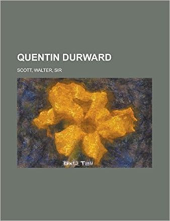 Quentin Durward by Walter Scott