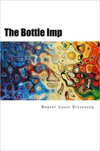 The Bottle Imp by Robert Louis Stevenson
