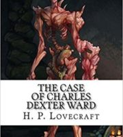 The Case of Charles Dexter Ward by Howard Phillips Lovecraft