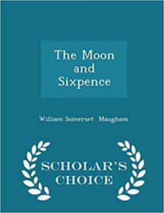 The Moon and Sixpence by William Somerset Maugham