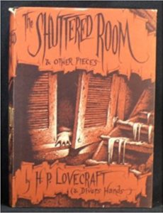The Shuttered Room and Other Pieces iby Howard Phillips Lovecraft