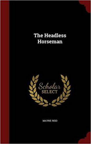 The headless horseman by Mayne Reid