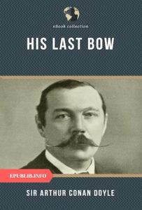 His Last Bow by Arthur Conan Doyle