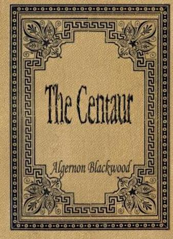 The-Centaur-by-Algernon-Blackwood