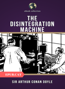 The-Disintegration-Machine-Arthur-Conan-Doyle