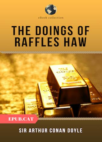 The-Doings-of-Raffles-Haw-by-Arthur-Conan-Doyle
